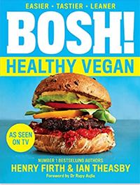Bosh Healthy Vegan by Henry Firth and Ian Theasby